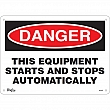 Zenith Safety Products - SGL687 - This Equipment Starts And Stops Automatically Sign Each