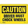 Zenith Safety Products - SGM012 - Driver Must Chock Wheels Sign Each